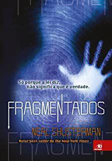 Livro Fragmentados Autor Shustermen, Neal (2015) [usado]