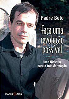 Livro Faça Uma Revolução Possível Autor Beto, Padre (2007) [usado]