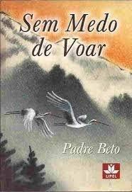 Livro sem Medo de Voar Autor Beto, Padre (2003) [usado]