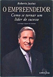 Livro Empreendedor, o - Como Se Tornar um Líder de Sucesso Autor Justus, Roberto (2007) [usado]
