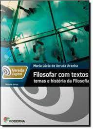 Livro Filosofar com Textos: Temas e História da Filosofia Vol. Único Autor Aranha ,maria Lúcia de Arruda (2012) [usado]