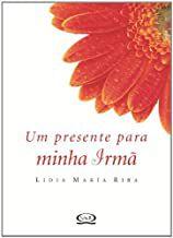 Livro um Presente para Minha Irmã Autor Riba, Lidia María (2006) [seminovo]