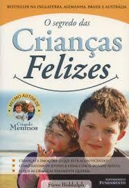 Livro Segredo das Crianças Felizes, o Autor Biddulph, Steve (2003) [usado]