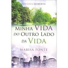 Livro Minha Vida do Outro Lado da Vida Autor Fonte, Marisa (2012) [usado]