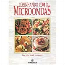 Livro Cozinhando com o Microondas Autor Desconhecido (1994) [usado]