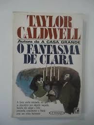 Livro Fantasma de Clara, o Autor Caldwell, Taylor (1963) [usado]
