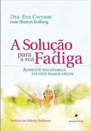 Livro Solução para sua Fadiga, a Autor Cwynar, Dra. Eva (2012) [usado]