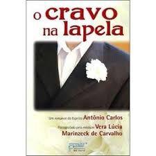 Livro Cravo na Lapela, o Autor Carvalho, Vera Lúcia Marinzeck de (2010) [usado]