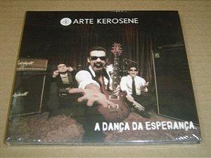 Cd Arte Kerosene - a Dança da Esperança Interprete Arte Kerosene (2015) [usado]