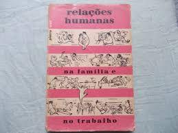 Livro Relações Humanas na Familia e no Trabalho Autor Weil, Pierre (1997) [usado]