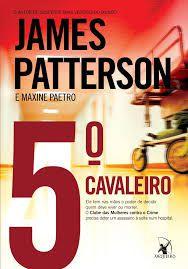 Livro 5º Cavaleiro, o Autor Patterson, James (2011) [usado]