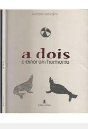 Livro Dois: o Amor em Harmonia, a Autor Diniz, Luciana Cleto (2002) [usado]