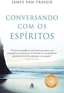 Livro Conversando com os Espíritos Autor Praagh, James Van (2006) [usado]