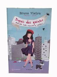 Livro Depois dos Quinze: Quando Tudo Começou a Mudar Autor Vieira, Bruna (2014) [usado]