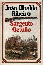 Livro Sargento Getulio Autor Ribeiro, Joao Ubaldo (1982) [usado]