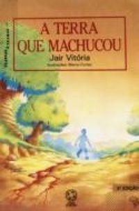 Livro Terra que Machucou, a Autor Vitoria, Jair (1992) [usado]
