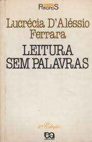 Livro Leitura sem Palavras Autor Ferrara, Lucrecia D''alessio (1991) [usado]