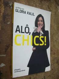 Livro Alô Chics! Etiqueta Contemporânea Autor Kalil, Glória (2008) [usado]