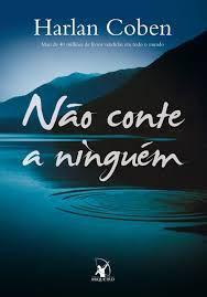 Livro Não Conte a Ninguém Autor Coben, Harlan (2009) [usado]