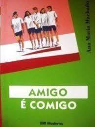 Livro Amigo é Comigo Autor Machado, Ana Maria (1999) [usado]