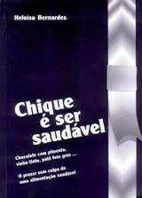 Livro Chique e Ser Saudavel Autor Bernardes, Heloisa (2003) [usado]