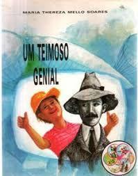 Livro um Teimoso Genial Autor Soares, Maria Thereza Mello (1985) [usado]