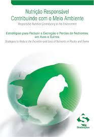 Livro Nutrição Responsavel Contribuindo com o Meio Ambiente-estratégias para Reduzir a Excreção e Perdas de Nutrientes em Aves e Suínos Autor Caputi, B (2011) [usado]
