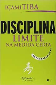 Livro Disciplina, Limite na Medida Certa - Novos Paradigmas Autor Tiba, Içami (2006) [usado]