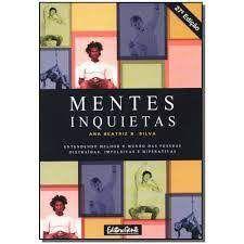 Livro Mentes Inquietas: Entendendo Melhor o Mundo das Pessoas Distraídas , Impulsivas e Hiperativas Autor Silva, Ana Beatriz Barbosa (2003) [usado]
