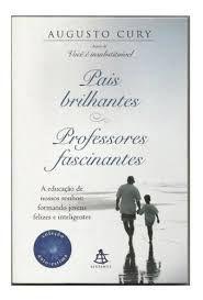 Livro Pais Brilhantes, Professores Fascinantes Autor Cury, Augusto (2008) [usado]