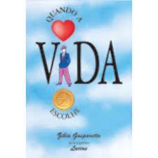Livro Quando a Vida Escolhe Autor Gasparetto, Zibia (2003) [usado]
