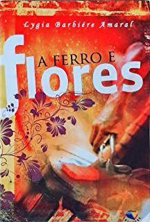 Livro Ferro e Flores, a Autor Amaral, Lygia Barbiére (2008) [usado]