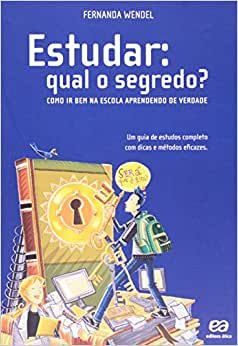 Livro Estudar: Qual o Segredo? Autor Wendel, Fernanda (2010) [usado]