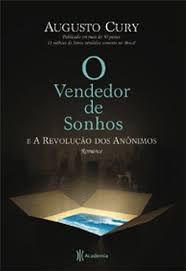 Livro Vendedor de Sonhos e a Revolução dos Anônimos, o Autor Cury, Augusto (2011) [usado]