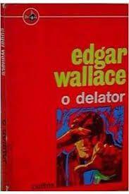 Livro Delator, o Autor Wallace, Edgar (1968) [usado]
