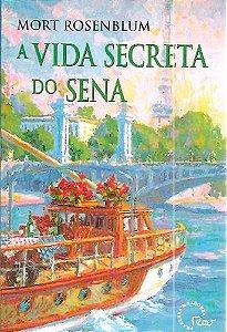 Livro Vida Secreta do Sena, a Autor Rosenblum, Mort (1998) [usado]