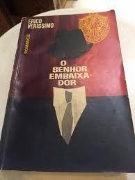 Livro Senhor Embaixador, o Autor Veríssimo, Erico [usado]