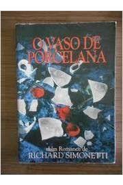 Livro Vaso de Porcelana, o Autor Simonetti, Richard (1997) [usado]