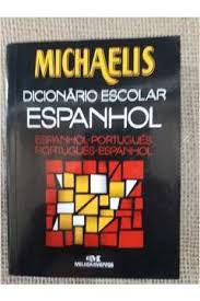 Livro Michaelis: Dicionário Escolar Espanhol - Espanhol-portugues/portugues Espanhol Autor Pereira ,helena (2002) [usado]