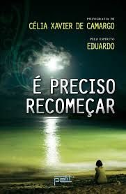Livro é Preciso Recomeçar Autor Camargo, Célia Xavier de (2012) [usado]