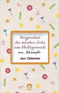 Livro Segredos da Minha Vida em Hollywoord:na Locação Autor Calonita, Jen (2008) [seminovo]