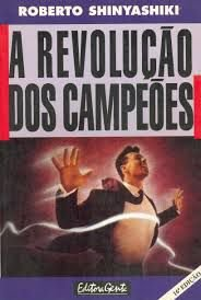 Livro Revolução dos Campeões, a Autor Shinyashiki, Roberto (1995) [usado]