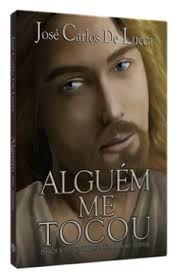 Livro Alguém Me Tocou Autor Lucca, José Carlos (2012) [usado]