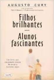 Livro Filhos Brilhantes - Alunos Fascinantes Autor Cury, Augusto (2006) [usado]