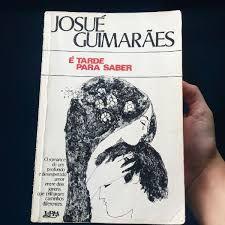 Livro é Tarde para Saber Autor Guimarães, Josué (1977) [usado]