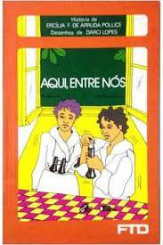 Livro Aqui entre Nós Autor Pollice, Ercília F. de Arruda (1990) [usado]
