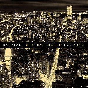 Cd Babyface - Mtv Unplugged Nyc 1997 Interprete Babyface (1997) [usado]