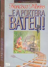 Livro ...e a Porteira Bateu Autor Marins, Francisco [usado]