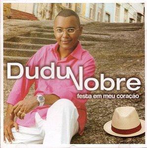 Cd Dudu Nobre - Festa em Meu Coração Interprete Dudu Nobre (2005) [usado]