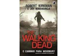 Livro The Walking Dead - o Caminho para Woodbury Autor Kirkman, Robert (2013) [usado]